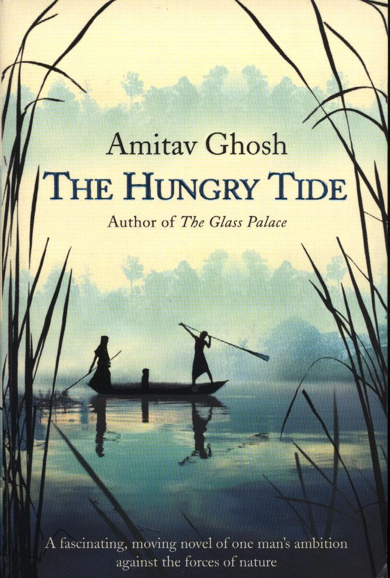amitav ghosh the hungry tide and Need help with part 2: memory in amitav ghosh's the hungry tide check out our revolutionary side-by-side summary and analysis.