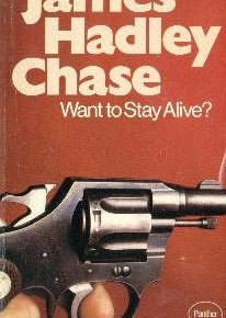 Book Review: 'Want to Stay Alive?' by James Hadley Chase