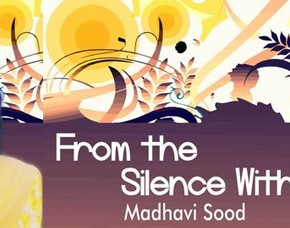 Interview: Madhavi Sood, author of 'From the Silence Within'