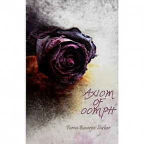Book Review: 'Axiom of Oomph' by Parna Banerjee Sarkar