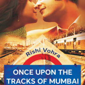 Book Review: 'Once upon the tracks of Mumbai' by Rishi Vohra