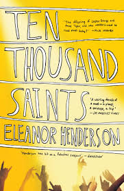 Book Review: 'Ten Thousand Saints' by Eleanor Henderson