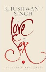 Book Review: 'On love and sex' by Khushwant Singh