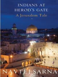 Book Review: 'Indians at Herod's Gate: A Jerusalem Tale' by Navtej Sarna