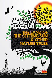 Book Review: 'The Land of the Setting Sun and Other Nature Tales' by Arefa Tehsin and Raza H  Tehsin