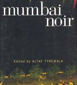 Book Review: 'Mumbai Noir' by Altaf Tyrewala