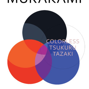 Book Review: 'Colorless Tsukuru Tazaki and his Years of Pilgrimage' by Haruki Murakami