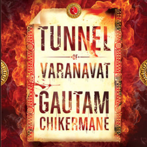 Book Review: 'Tunnel of Varanavat' by Gautam Chikermane
